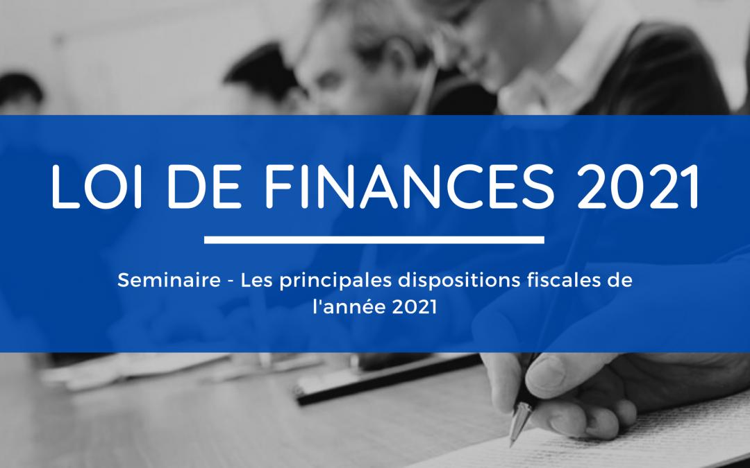 Séminaire de formation – Les principales dispositions fiscales de la Loi de Finances 2021